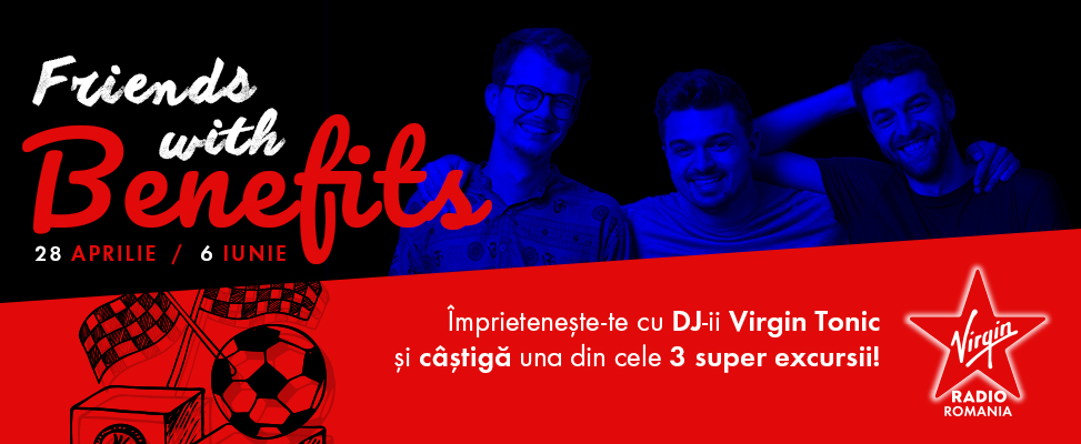 We're Friends with Benefits with Virgin Radio Romania